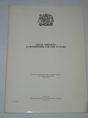 9780101074025: Legal Services: A Framework for the Future (Command Paper)