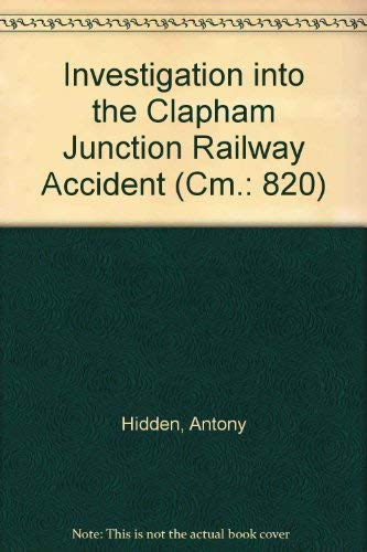 9780101082020: Investigation into the Clapham Junction Railway Accident (Cm.: 820)