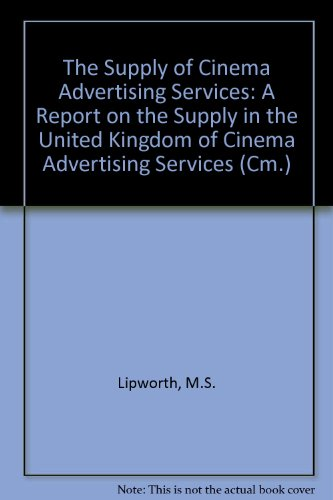 9780101108027: The Supply of Cinema Advertising Services: A Report on the Supply in the United Kingdom of Cinema Advertising Services (Cm.)