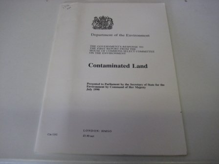 9780101116121: The Government's Response to the 1st Report from the House of Commons Select Committee on the Environment: Contaminated Land (Cm.)