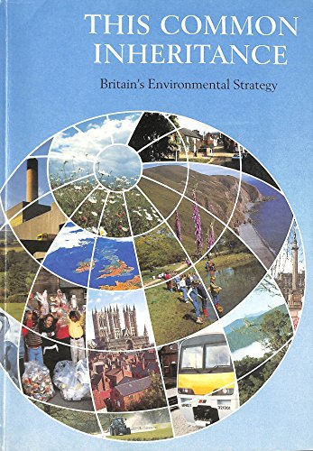 9780101120029: This Common Inheritance: Britain's Environmental Strategy (Command Paper)