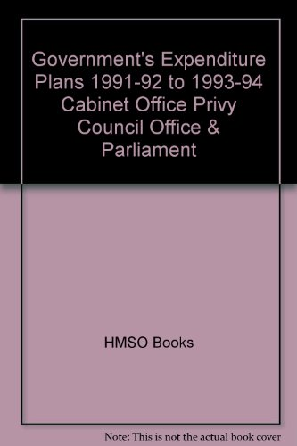 9780101151924: Government's Expenditure Plans 1991-92 to 1993-94, Cabinet Office, Privy Council Office & Parliament