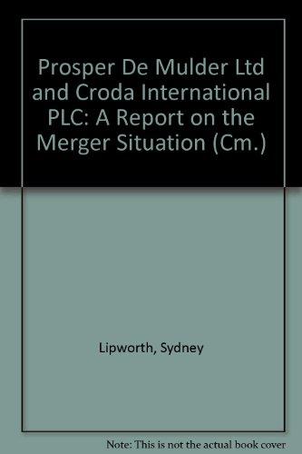9780101161121: Prosper De Mulder Ltd and Croda International PLC: A Report on the Merger Situation (Cm.)