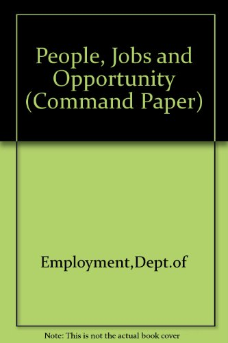 9780101181020: People, Jobs and Opportunity (Command Paper)