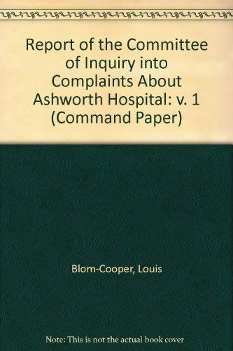 9780101202824: Report of the Committee of Inquiry into Complaints About Ashworth Hospital: v. 1 (Command Paper)