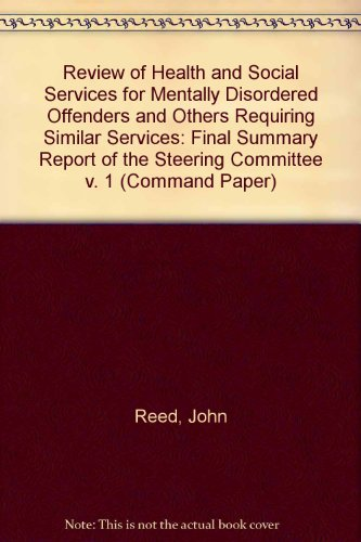 9780101208826: Review of Health and Social Services for Mentally Disordered Offenders and Others Requiring Similar Services: Final Summary Report of the Steering Committee v. 1 (Command Paper)