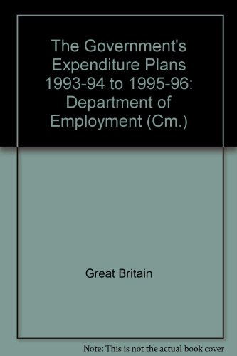 9780101220521: The Government's Expenditure Plans 1993-94 to 1995-96: Department of Employment (Cm.)