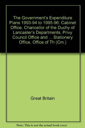 9780101221825: The Government's Expenditure Plans 1993-94 to 1995-96: Cabinet Office, Chancellor of the Duchy of Lancaster's Departments, Privy Council Office and Parliament; Cabinet Office (Including the Office of Public Service & Science), Central Office of Information