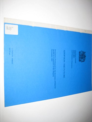 9780101228824: Adoption: The Future (Command Paper)