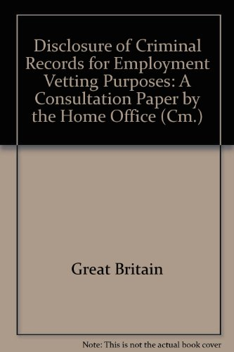 9780101231923: Disclosure of Criminal Records for Employment Vetting Purposes: A Consultation Paper by the Home Office (Cm.)