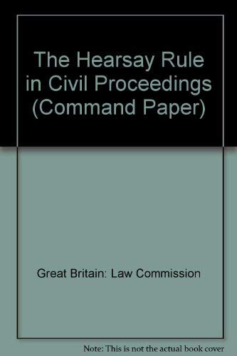 9780101232128: The Hearsay Rule in Civil Proceedings (Command Paper)