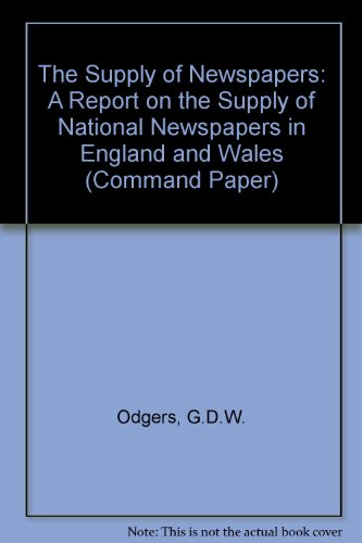 9780101242226: The Supply of Newspapers: A Report on the Supply of National Newspapers in England and Wales (Command Paper)