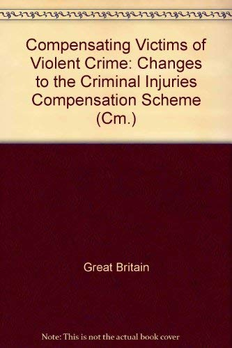 9780101243421: Compensating Victims of Violent Crime: Changes to the Criminal Injuries Compensation Scheme (Cm.)