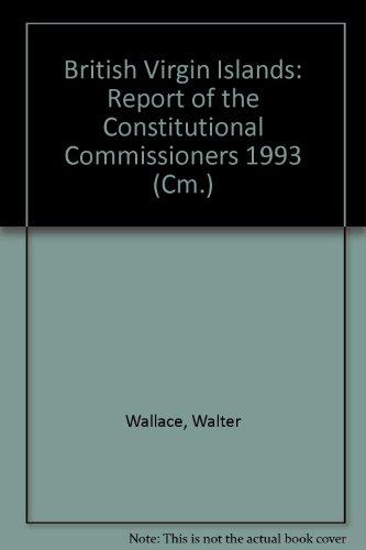9780101252720: British Virgin Islands: Report of the Constitutional Commissioners 1993 (Cm.)