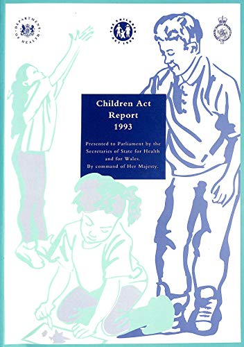 9780101258425: Children Act, 1993: A Report by the Secretaries of State for Health and for Wales on the Children Act, 1989, in Pursuance of Their Duties Under Section 83(6) of the Act (Command Paper)