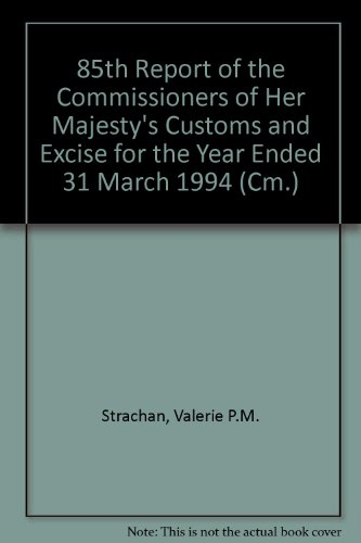 9780101265126: Report of the Commissioners of Her Majesty's Customs & Excise for the Year: Year Ended 31 March, 1994 (Cm.)