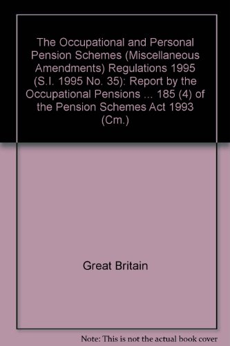 9780101272728: The Occupational and Personal Pension Schemes (Miscellaneous Amendments) Regulations 1995 (S.I. 1995 No. 35): Report by the Occupational Pensions ... 185 (4) of the Pension Schemes Act 1993 (Cm.)