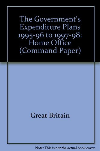 9780101280822: The Government's Expenditure Plans 1995-96 to 1997-98: Home Office (Command Paper)