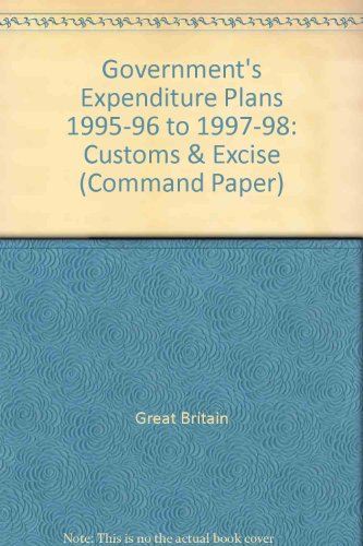 9780101281829: Government's Expenditure Plans 1995-96 to 1997-98: Customs & Excise (Command Paper)
