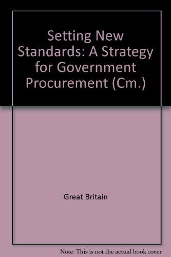 9780101284028: Setting New Standards: A Strategy for Government Procurement (Cm.)