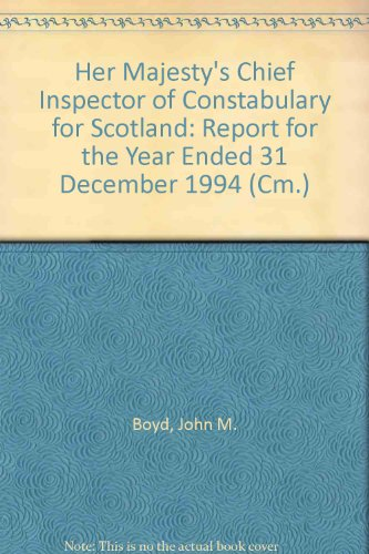 9780101285629: Her Majesty's Chief Inspector of Constabulary for Scotland: Report for the Year Ended 31 December 1994 (Cm.)