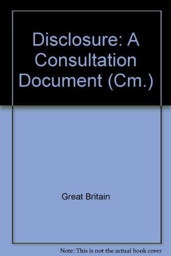 9780101286428: Disclosure: A Consultation Document (Cm.)