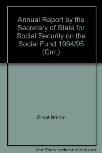 9780101288521: Annual Report by the Secretary of State for Social Security on the Social Fund 1994/95 (Cm.)