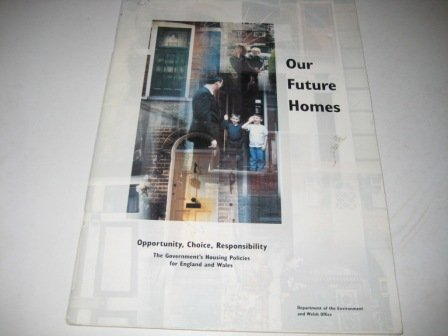 9780101290128: Our Future Homes: Opportunity, Choice and Responsibility (Command Papers)