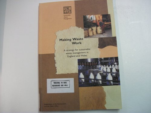 9780101304023: Making Waste Work: A Strategy for Sustainable Waste Management in England and Wales (Cm: 3040)