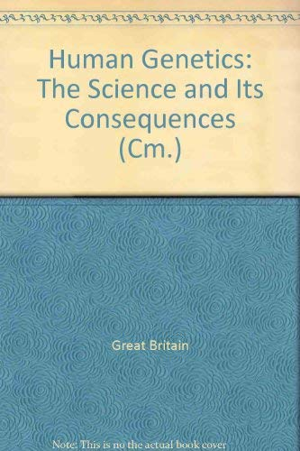 9780101306126: Human Genetics: The Science and Its Consequences (Cm.)