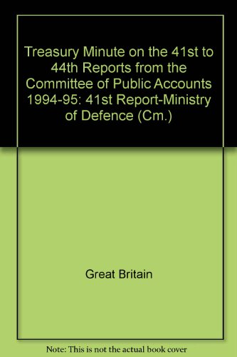 9780101316620: Treasury Minute on the 41st to 44th Reports from the Committee of Public Accounts 1994-95: 41st Report-Ministry of Defence (Cm.)
