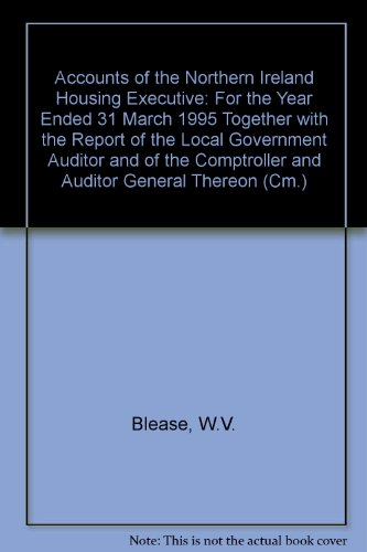 9780101317726: Accounts of the Northern Ireland Housing Executive: For the Year Ended 31 March 1995 Together with the Report of the Local Government Auditor and of the Comptroller and Auditor General Thereon (Cm.)