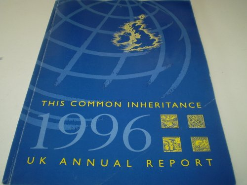 9780101318822: This Common Inheritance 1996: UK Annual Report: Britain's Environmental Strategy (Command Paper)