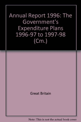 9780101321129: Annual Report 1996: The Government's Expenditure Plans 1996-97 to 1997-98 (Cm.)