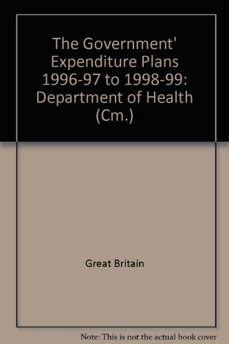 9780101321228: The Government' Expenditure Plans 1996-97 to 1998-99: Department of Health (Cm.)