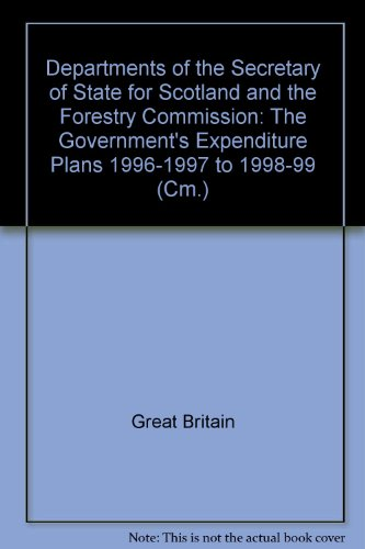 9780101321426: Departments of the Secretary of State for Scotland and the Forestry Commission: The Government's Expenditure Plans 1996-1997 to 1998-99 (Cm.)