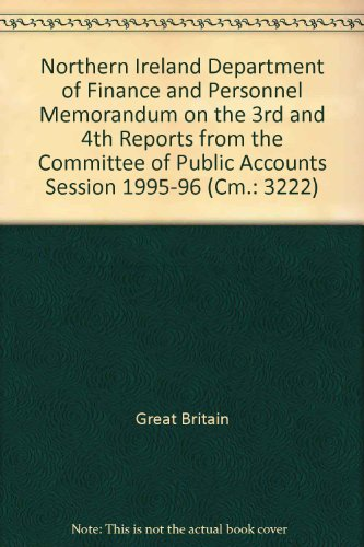 9780101322225: Northern Ireland Department of Finance and Personnel Memorandum on the 3rd and 4th Reports from the Committee of Public Accounts Session 1995-96 (Cm.: 3222)