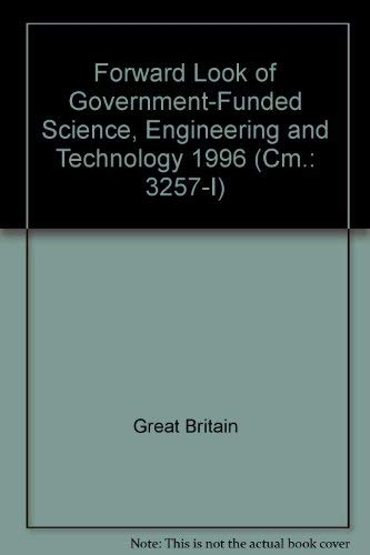 9780101325721: Forward Look of Government-Funded Science, Engineering & Technology 1996 (Cm.: 3257-I)