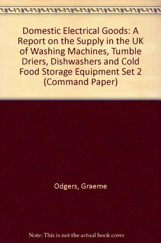 9780101367622: Domestic Electrical Goods: A Report on the Supply in the UK of Washing Machines, Tumble Driers, Dishwashers and Cold Food Storage Equipment Set 2 (Command Paper)