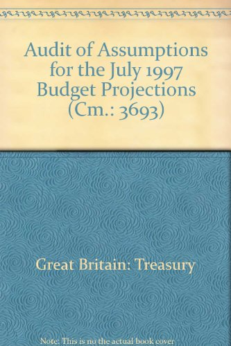 9780101369329: Audit of Assumptions for the July 1997 Budget Projections (Cm.: 3693)
