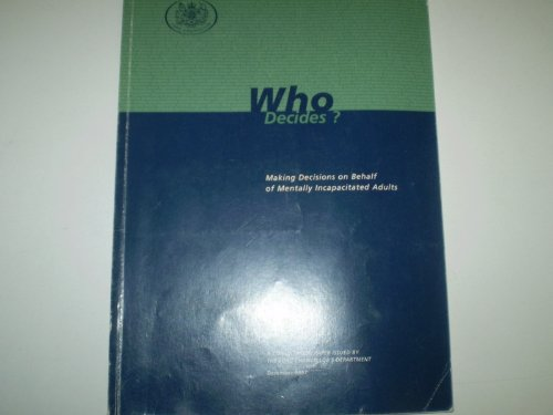 9780101380324: Who Decides?: Making Decisions on Behalf of Mentally Incapacitated Adults (Command Paper)