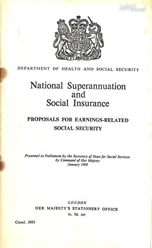 9780101388306: National Superannuation and Social Insurance: proposals for earnings-related social security (Command 3883)