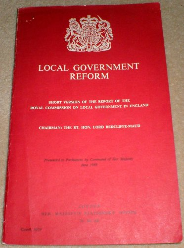 9780101403900: Local Government Reform: Short Version of the Report of the Royal Commission on Local Government in England (Command 4039)