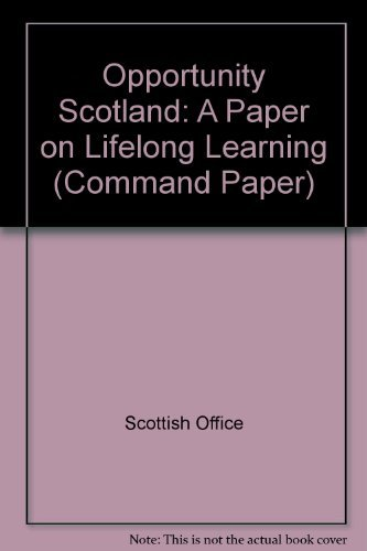 9780101404822: Opportunity Scotland: A Paper on Lifelong Learning (Command Paper)