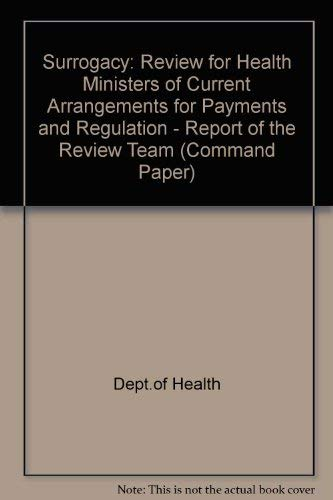 9780101406826: Surrogacy: Review for Health Ministers of Current Arrangements for Payments and Regulation - Report of the Review Team (Command Paper)