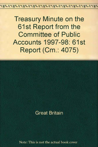 9780101407526: Treasury Minute on the 61st Report from the Committee of Public Accounts 1997-98: 61st Report (Cm.: 4075)