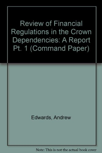 9780101410922: Review of Financial Regulations in the Crown Dependencies: A Report Pt. 1 (Command Paper)