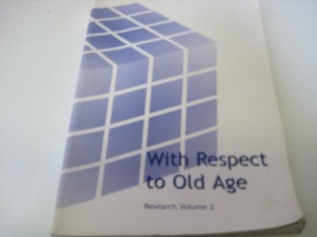 9780101419239: With Respect to Old Age: Long Term Care, Rights and Responsibilities (Research Command Papers 4192-II) vol.set