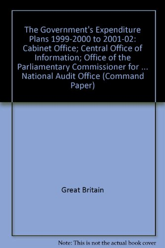 9780101419826: Government's Expenditure Plans - Cabinet Office, Chancellor - Privy Council Office House of Lords: Command Paper 4221