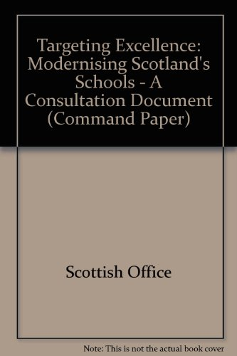 9780101424721: Targeting Excellence: Modernising Scotland's Schools - A Consultation Document (Command Paper)